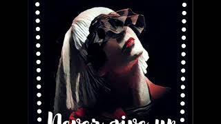 Sia - Never Give Up (1 Hours)