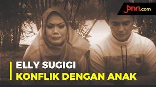 Dekat dengan Pria, Hubungan Elly Sugigi dan Anak Memburuk - JPNN.com