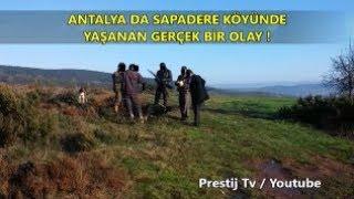 Antalya da Sapadere Köyünde 1993 Yılında Yaşananlar - ( Yaşanmış Korku Hikayeleri )