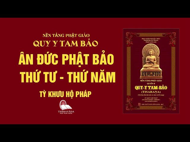 04. Ân Đức Phật Bảo Thứ Tư - Thứ Năm - Tỳ Khưu Hộ Pháp - QUY Y TAM BẢO