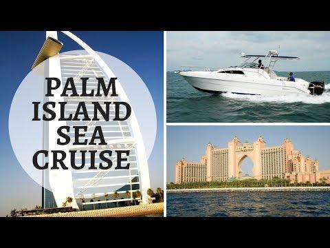 Palm Island Sea Cruise | Atlantis, Burj Al Arab & Dubai Marina Canal