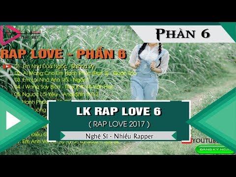 RAP LOVE   (PHẦN 6) - Em Như Đứa Ngốc - Nhiều Rapper