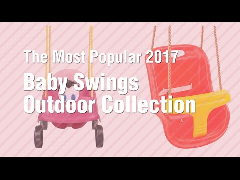 Baby Swings Outdoor Collection // The Most Popular 2017
