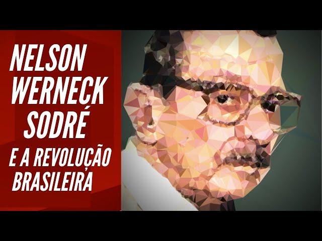 Nelson Werneck Sodré e a Revolução Brasileira
