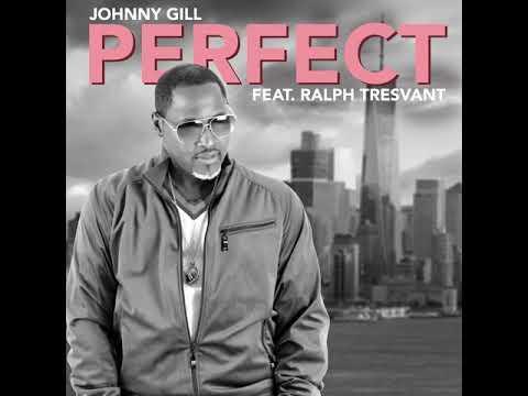 Long John - Listen: New Johnny Gill fest. Ralph Tresvant Perfect