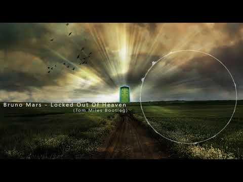 Bruno Mars - Locked Out Of Heaven (Tom Miles Bootleg)