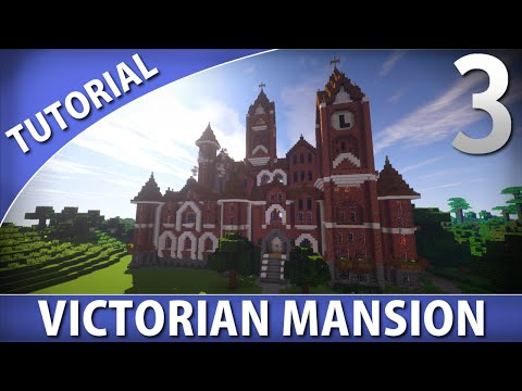 Minecraft - How to Build a Victorian Mansion [Part 3/9]