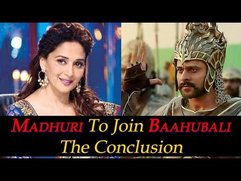 Madhuri Dixit To Join Baahubali The Conclusion - Bollywood Latest News