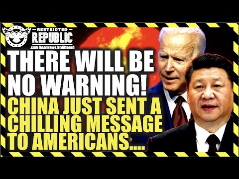 THERE WILL BE NO WARNING! China Sends Chilling Message To Americans…!!