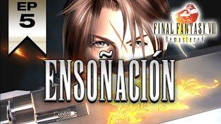 Final Fantasy VIII Remastered PS4 Gameplay Serie en español || Episodio 5: Ensoñación |Let's Play