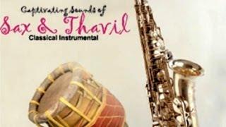 Sax and Thavil - Kadri Gopalnath & Valayapatti Subramaniam