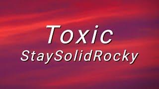 StaySolidRocky - Toxic (Lyrics)