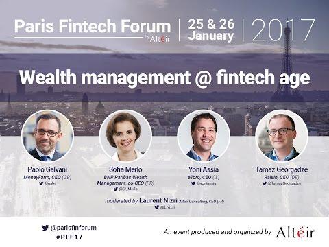 Wealth Management @ Fintech Age - Paris Fintech Forum 2017