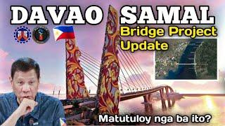 DAVAO SAMAL BRIDGE PROJECT UPDATE | Duterte Administration Project