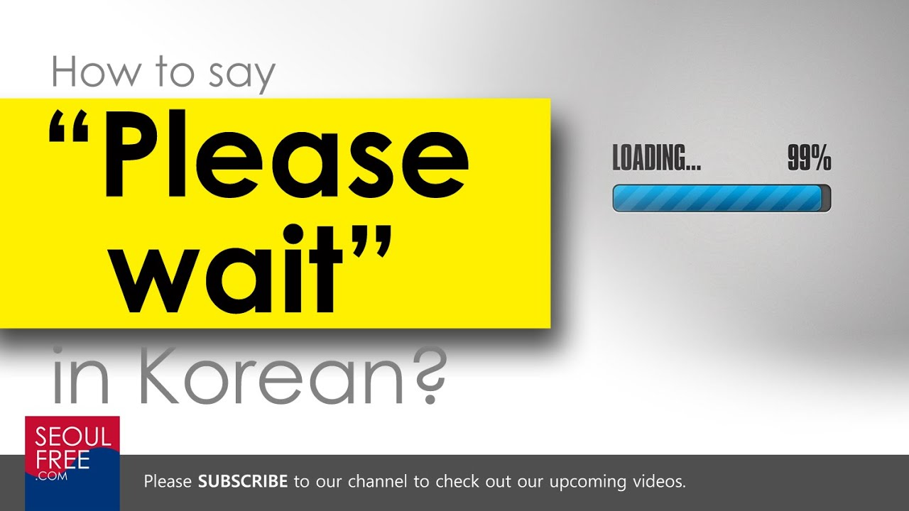 How To Say Please Wait In Korean Learn Language Youtube