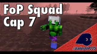 FoP Squad cap 7: Somos Los Vengadores - #MesFoP225
