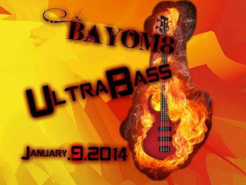BayoM8 - UltraBass - Trap Song   January/9th/2014   (Acid 8)