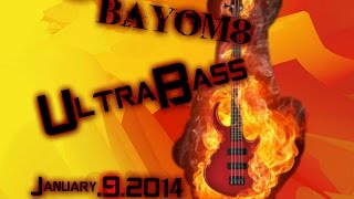 BayoM8 - UltraBass - Trap Song | January/9th/2014 | (Acid 8)