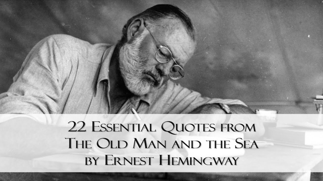 Quote About The Sea: 22 Essential Quotes From The Old Man And The Sea By Ernest
