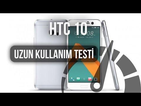 HTC 10  Uzun Kullanım Testi