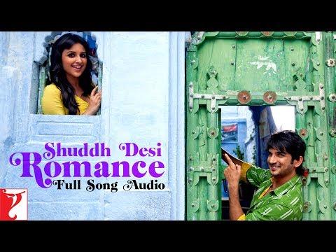 Shuddh Desi Romance - Title Song   Full Song Audio   Benny Dayal   Shalmali Kholgade   Sachin-Jigar