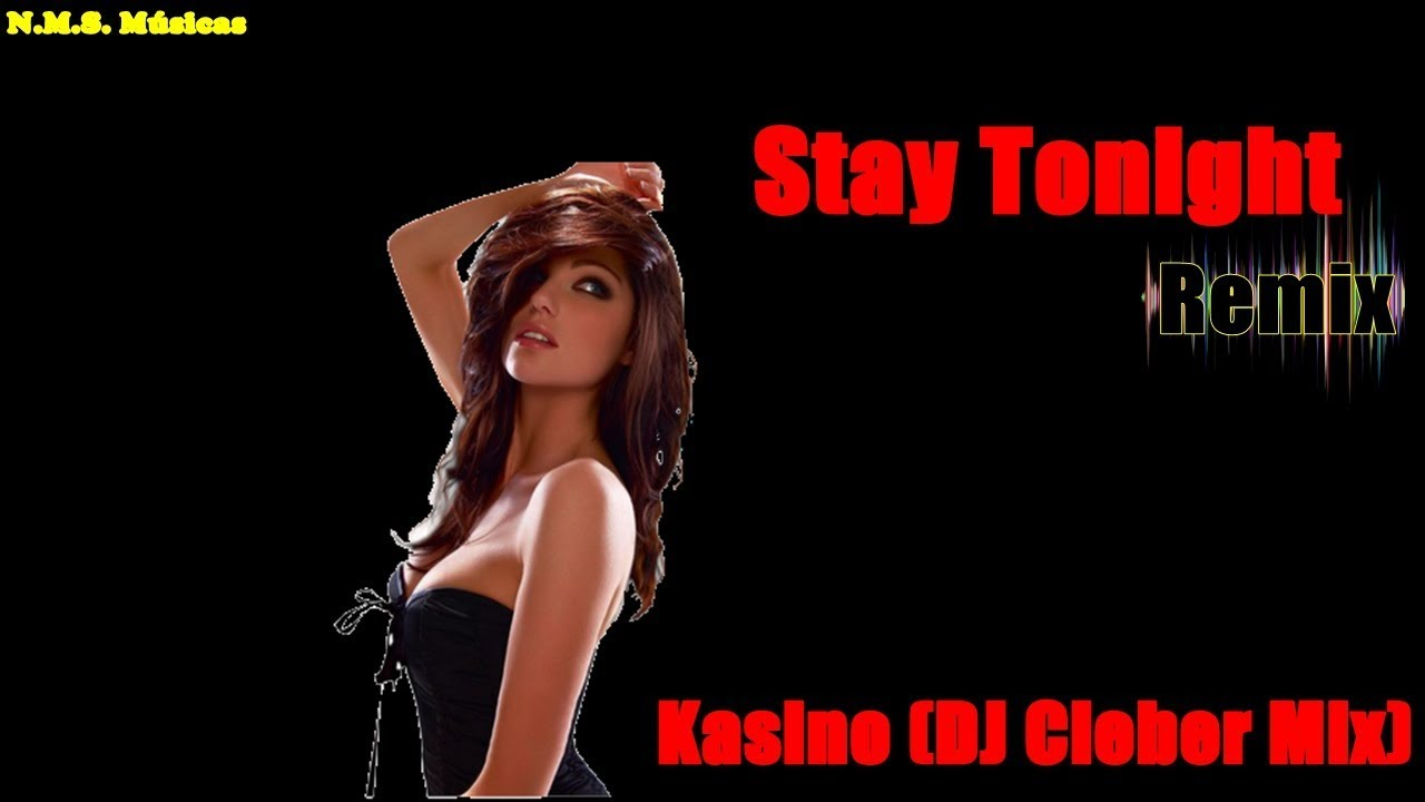 musica kasino stay tonight