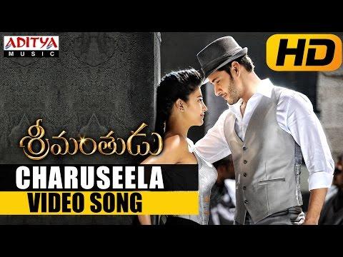 Charuseela Video Song || Srimanthudu Video Songs (Edited Version) || Mahesh Babu, Shruthi Hasan