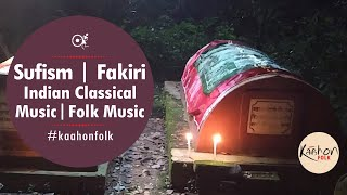 #KaahonFolk- Sufism | Fakiri | Marifat | Shariat | Islam | Indian Classical Music | Folk Music