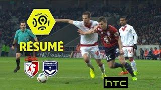 LOSC - Girondins de Bordeaux (2-3)  - Résumé - (LOSC - GdB) / 2016-17