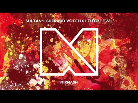 Sultan + Shepard vs Felix Leiter - BWU [Out Now]