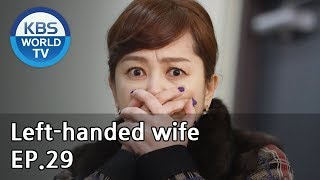 Left-handed wife | 왼손잡이 아내 EP.29 [ENG, CHN / 2019.02.20]