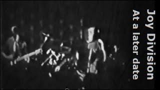 Joy Division - At a later date