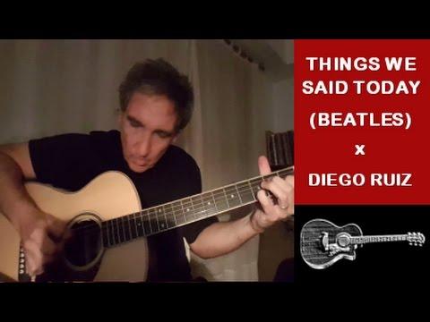 Things We Said Today (The Beatles) x Diego Ruiz - Fingerstyle Acoustic Guitar Larrivee OM-40 r