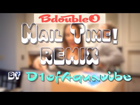 Mail Time! REMIX (ft. BdoubleO) - D1ofAquavibe