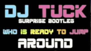Who Is Ready To Jump Around (DJ Tuck Huge Remix)