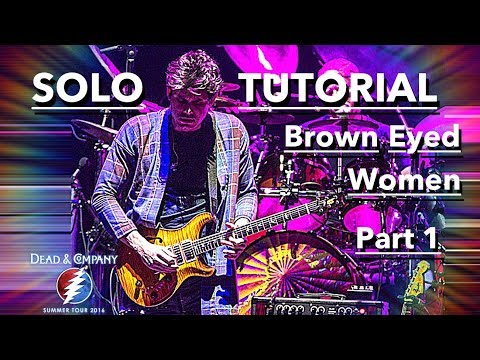 John Mayer Guitar Lesson ► Brown Eyed Women Solo Tab with Dead and Company – 7/23/16 Gorge – PART 1