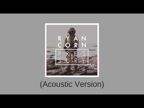 "Ryan Corn - ""The Pressure"" Acoustic Version"