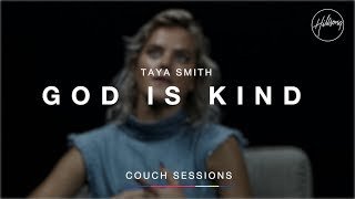 Taya Smith - God is Kind | Hillsong Couch Sessions
