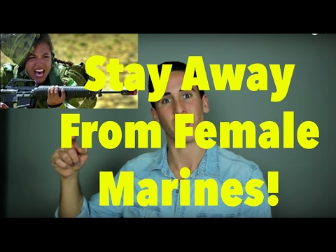 Stay AWAY from Female MARINES!