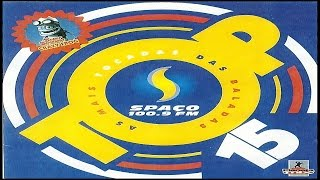 TOP 15 Spaço 100.9 FM As Mais Tocadas Das Baladas (Planeta Mix) - (2005)