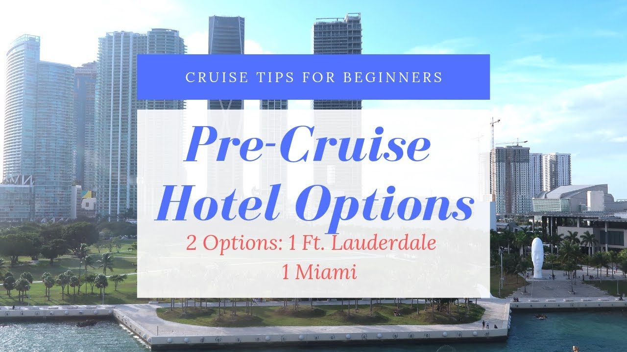 PRE CRUISE HOTEL REVIEWS   FT LAUDERDALE AND MIAMI