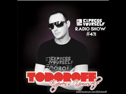 Todoroff - Express Yourself Radio Show #471 Darko De Jan Guest Mix