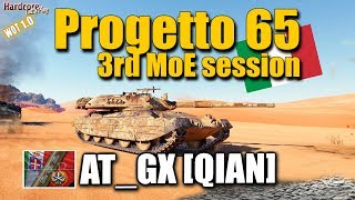 WOT: Progetto 65, 3rd MoE session, AT_GX [QIAN], WORLD OF TANKS