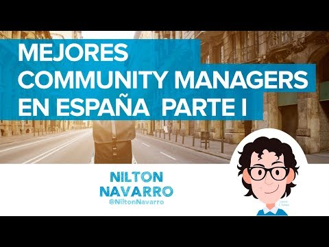 Los Mejores Community Managers en España | Parte 1 | #SocialMedia | Nilton Navarro