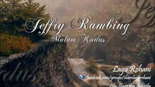 (O Holy Night) Malam Kudus - Jeffry Rambing