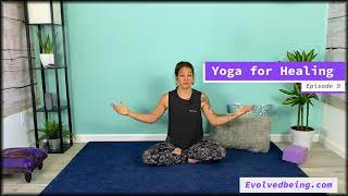 Yoga for Healing Series with Sheena : Episode 9