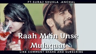 Raah Mein Unse Mulaqaat ll Suraj shukla ll HUW ll R-joy ll Heart touching story by Dillagi creation