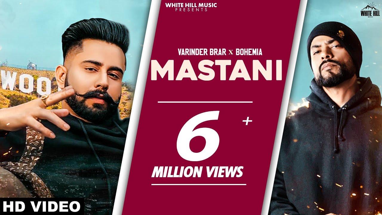MASTANI (Official Video) Varinder Brar feat. Bohemia | New Punjabi Songs 2021 | White Hill Music