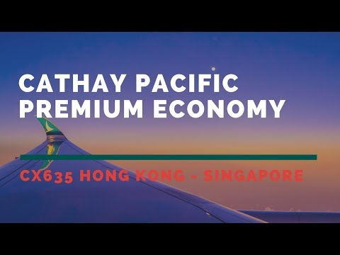 Cathay Pacific Premium Economy CX635 Hong Kong - Singapore 2