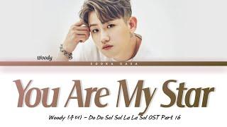 Download Woody (우디) 'You Are My Star' (Do Do Sol Sol La La Sol OST Part 16) Lyrics (Han/Rom/Eng)